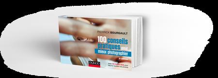 100-conseils-pratiques-pour-mieux-photographier-pierrick-bourgault-c3a9ditions-dunod-450x161